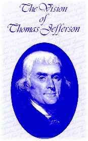 ....on the vision of Thomas Jefferson